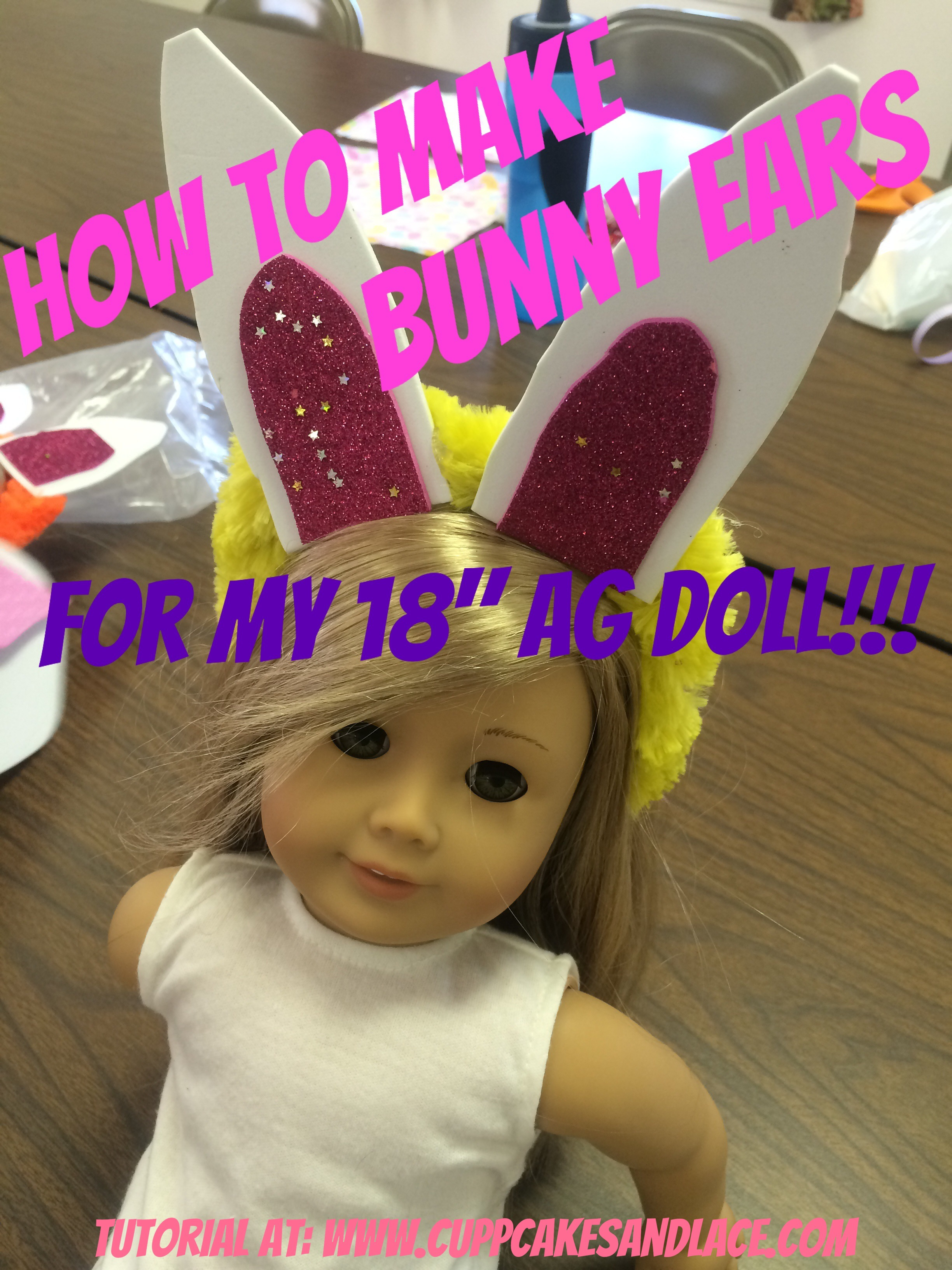 Diy Easter Bunny Ears For 18 American Girl Doll Cupcakes Lace